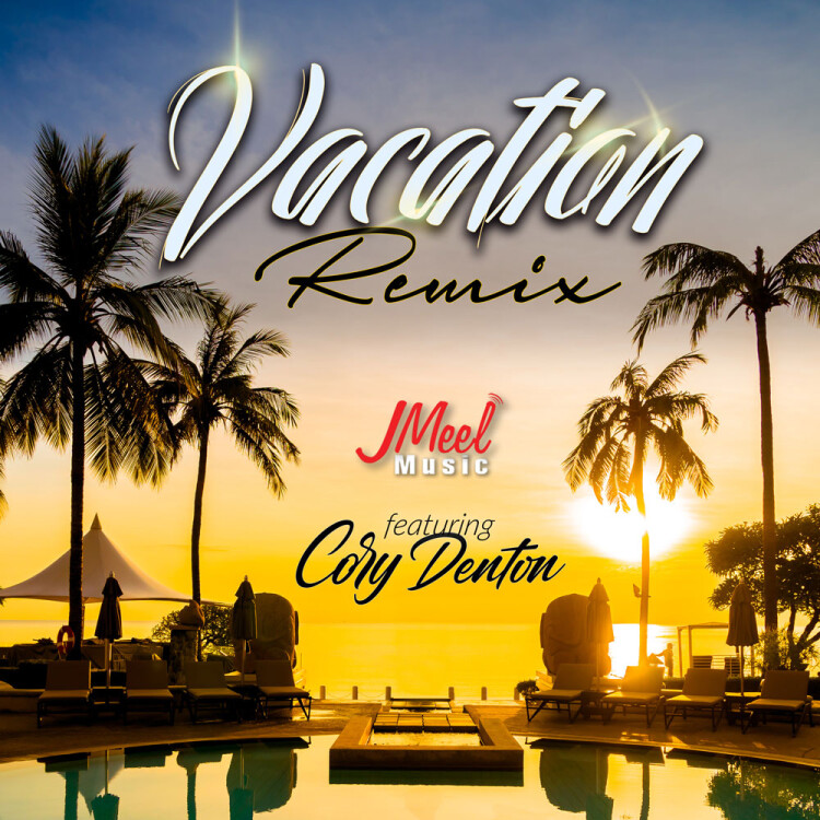 Vacation Remix feat Cory Denton by JMeel
